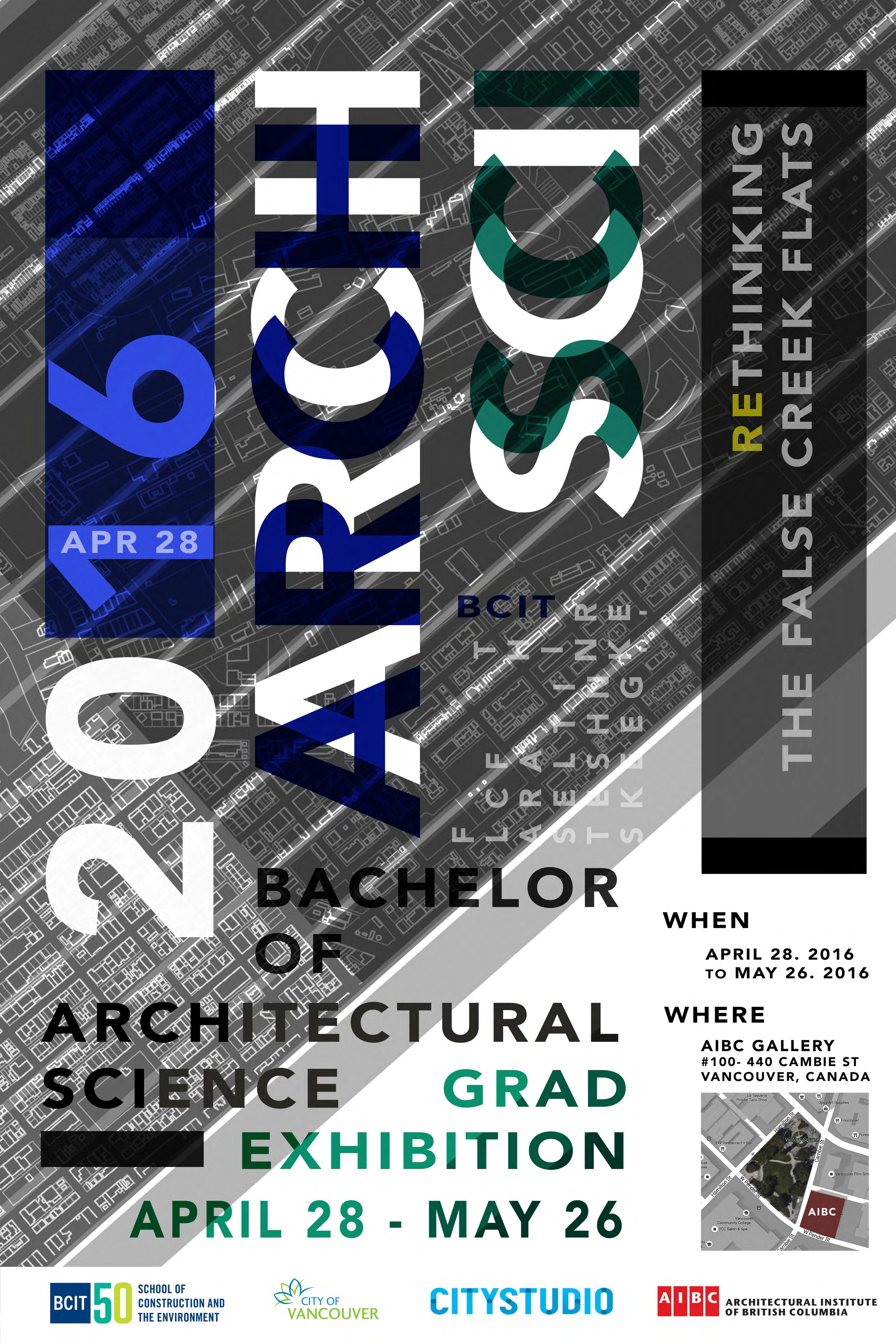 BCIT Bachelor Of Architectural Science Grad Exhibition April 28 May 26 2016