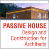 Passive House Design and Construction for Architects Course in Partnership with Passive House Canada
